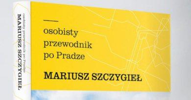 Zabierz Mariusza Szczygła na spacer po Pradze